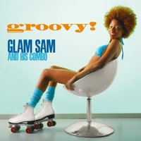 Groovy! — Glam Sam and his Combo