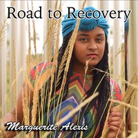 Road to Recovery — Marguerite Alexis