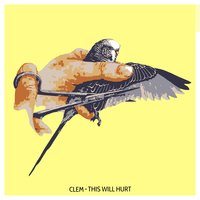 This Will Hurt — Clem