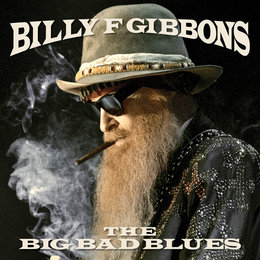 The Big Bad Blues — Billy F Gibbons