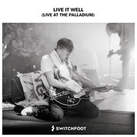 Live It Well — Switchfoot