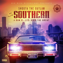 So Southern — Bun B, Kidd the Great, Le$, Shoota the Outlaw