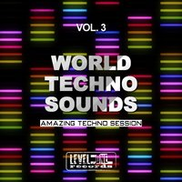 World Techno Sounds, Vol. 3 (Amazing Techno Session) — Helen Brown