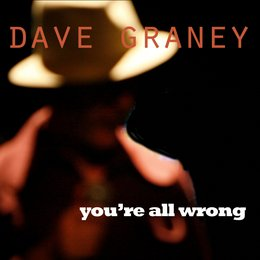 You're All Wrong — Dave Graney