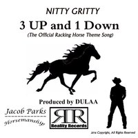 3 up and 1 Down — Nitty Gritty