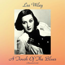 A Touch Of The Blues — Lee Wiley, Billy Butterfield And His Orchestra