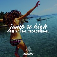 Jump so High — PressKit feat. George Israel