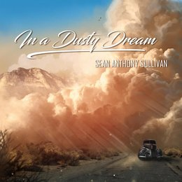 In a Dusty Dream — Sean Anthony Sullivan