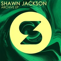 Archive EP — Shawn Jackson