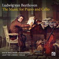 Beethoven: The Music for Piano and Cello — Людвиг ван Бетховен, Jaap ter Linden, David Breitman, David Breitman|Jaap Ter Linden