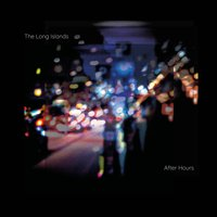 After Hours — The Long Islands