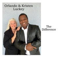 The Difference — Orlando & Kristen Luckey