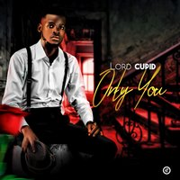 Only You — Lord Cupid