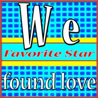 We Found Love — Troilers5A