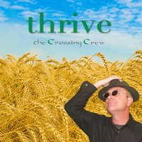 Thrive — The Crossing Crew