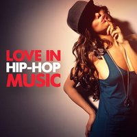 Love in Hip-Hop Music — Hip Hop All-Stars, Rap Instrumentals, Instrumental Trap Beats Gang, Hip Hop All-Stars, Rap Instrumentals, Instrumental Trap Beats Gang
