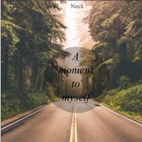 A Moment to Myself — Nиck