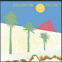 Boys Don't Cry — The Cure