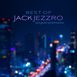 Best of Jack Jezzro: Jazz Guitar Performances — Jack Jezzro