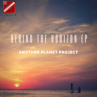 Behind The Horizon EP — Another Planet Project