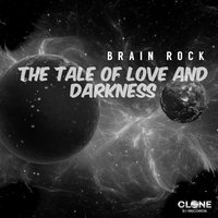 The Tale of Love and Darkness — Brain Rock