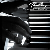 #17 Thrilling Classical Collection — Pianoramix, London Piano Consort, RPM (Relaxing Piano Music), Pianoramix, RPM (Relaxing Piano Music), London Piano Consort