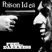 Feel the Darkness (2018 Reissue) — Poison Idea