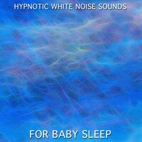 14 Hypnotic White Noise Sounds for Baby Sleep — White Noise Baby Sleep, White Noise for Babies, White Noise Therapy
