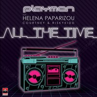 All the Time — Playmen, Helena Paparizou, Riskykidd, Courtney Parker