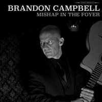 Mishap in the Foyer — Brandon Campbell