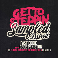 Get To Steppin' - The Chuck Daniels & Jason Hodges Remixes — Fast Eddie, CeCe Peniston