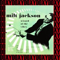 The Complete Wizard of the Vibes Sessions — Milt Jackson, Thelonious Monk