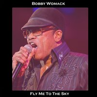 Fly Me the Moon — Bobby Womack