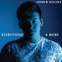Everything & More — Andrew Butcher