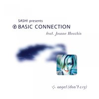 Angel (Don't Cry) — Basic Connection, Joanne Houchin