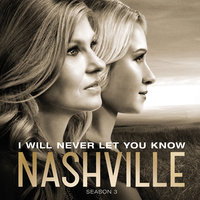 I Will Never Let You Know — Nashville Cast, Clare Bowen, Sam Palladio