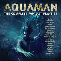 Aquaman - The Complete Fantasy Playlist — сборник