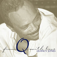 From Q, With Love — Quincy Jones