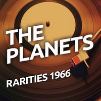 The Planets - Rarietes 1966 — The Planets