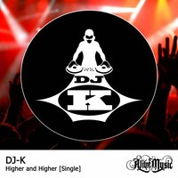 Higher and Higher — Dj-K