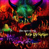 The Race of Evil — Kris Di Natale and Dragon's Fury