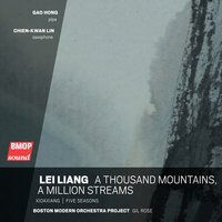 Lei Liang: A Thousand Mountains, A Million Streams — Boston Modern Orchestra Project, Gil Rose, Lei Liang