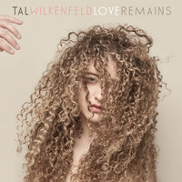 Love Remains — Tal Wilkenfeld