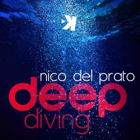 Deep Diving — Nico Del Prato