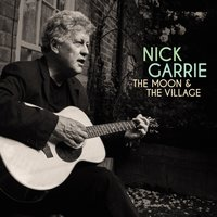 The Moon and the Village — Nick Garrie