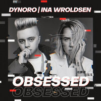 Obsessed — Dynoro, Ina Wroldsen