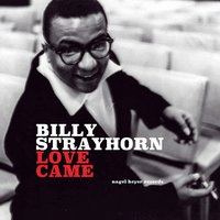 Love Came — Billy Strayhorn