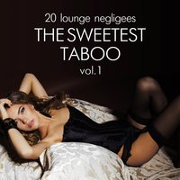 The Sweetest Taboo, Vol. 1 (20 Lounge Negligees) — сборник