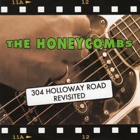 304 Holloway Road Revisited — The Honeycombs
