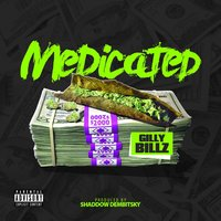 Medicated — Shaddow Dembitsky & Gilly Billz